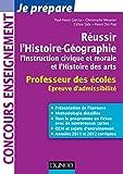 Réussir l'Histoire-Géographie, l'Instruction civique et morale : Professeur des écoles. Epreuve d'admissibilité (Concours enseignement) (French Edition)
