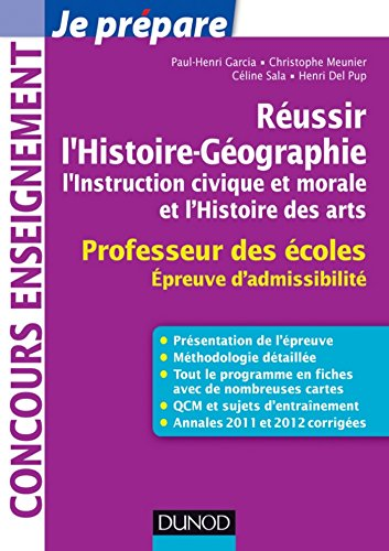 Réussir l'Histoire-Géographie, l'Instruction civique et morale : Professeur des écoles. Epreuve d'admissibilité (Concours enseignement)