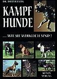 Kampfhunde...wie sie wirklich sind: Print on Demand- Ausgabe (DIN A 4- Format, weicher Einband, durchg. farbig) der Originalausgabe von 1999