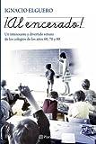 ¡Al encerado!: Un interesante y divertido retrato de los colegios de los años 60, 70 y 80