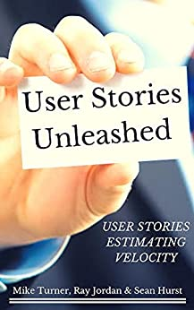 User Stories....Unleashed (English Edition) par [Turner, Mike, Jordan, Ray, Hurst, Sean]