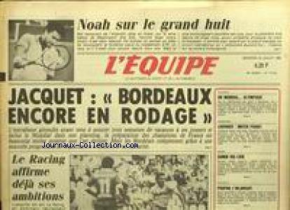 EQUIPE (L') [No 12194] du 24/07/1985 - NOAH SUR LE GRAND HUIT - JACQUES - BORDEAUX ENCORE EN RODAGE - LE RACING - ESCRIME - LOUVRIER - SAMIN - MOTO - BATEAUX - POUPON.