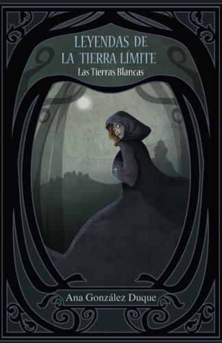 Leyendas de la Tierra Límite: Las Tierras Blancas: Volume 1