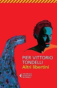 Altri libertini di [Tondelli, Pier Vittorio]