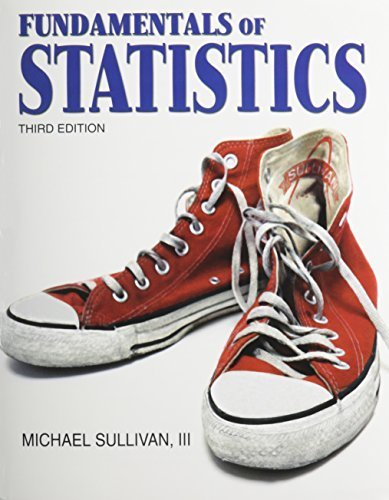 Fundamentals of Statistics with MathXL (12-month access) (3rd Edition) 3rd edition by Sullivan III, Michael (2010) Paperback