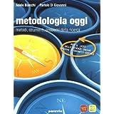 Metodologia oggi. Metodi, strumenti, problemi della ricerca. Materiali per il docente. Per le Scuole superiori. Con DVD-ROM