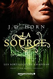 La Source (Les sortilèges de Savannah t. 2)