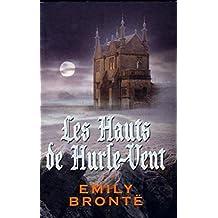 Les Hauts de Hurle-Vent (Edition Intégrale - Version Entièrement Illustrée)