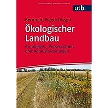 Ökologischer Landbau: Grundlagen, Wissensstand und Herausforderungen