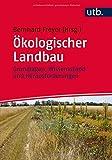 Ökologischer Landbau: Grundlagen, Wissensstand und Herausforderungen -
