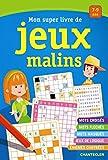 Mon super livre de jeux malins - 7-9 ans