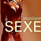 Musique Sexe - Compilation Sensuel pour Massage Érotique, Sexe, Amour, Kamasutra, Orgasme