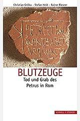 Blutzeuge: Tod und Grab des Petrus in Rom Taschenbuch