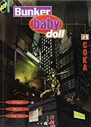 Bunker baby doll, tome 1 : Coka