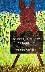Bossy The Bunny At School