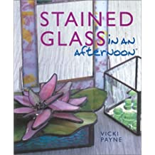 Stained Glass in an Afternoon by Vicki Payne (2002-03-01)