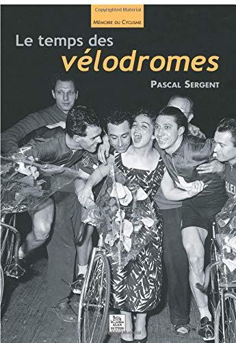 Temps des vélodromes (Le)