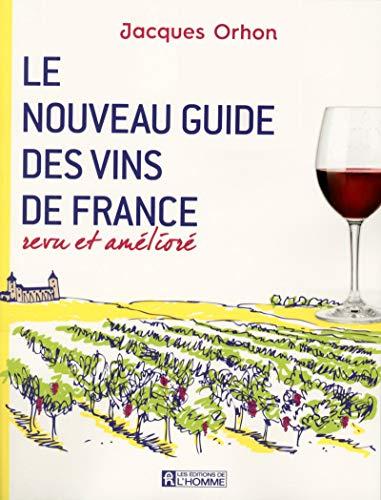 Le nouveau guide des vins de France revu et amélioré par Jacques Orhon