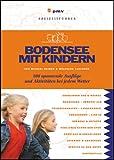 Michael Reimer, Wolfgang Taschner: Bodensee mit Kindern