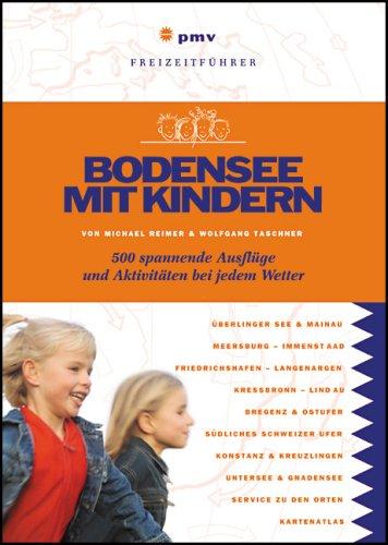 Bodensee mit Kindern: 500 spannende Ausflüge und Aktivitäten bei jedem Wetter