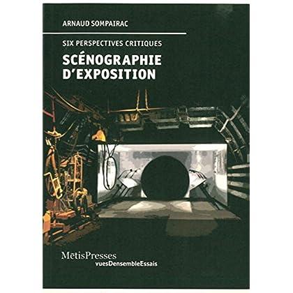 Scenographie d'Exposition: Six Perspectives Critiques