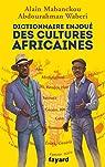 Dictionnaire enjoué des cultures africaines par Mabanckou