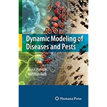 Dynamic Modeling of Diseases and Pests (Modeling Dynamic Systems)