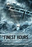 The Finest Hours (Young Readers Edition): The True Story of a Heroic Sea Rescue (True Storm Rescues) by Michael J. Tougias (2015-12-08)