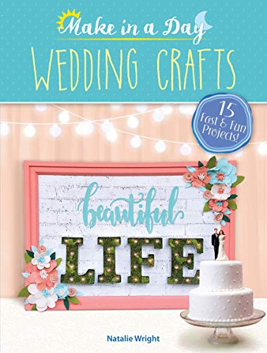 (Make in a Day: Wedding Crafts)
