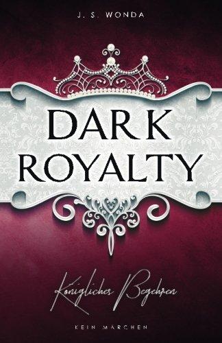 Preisvergleich Produktbild Dark Royalty: Königliches Begehren (DARK PRINCE)