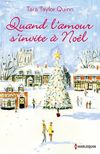 Quand l'amour s'invite à Noël : Une romance imprévue (Hors Collection) par [Quinn, Tara Taylor]