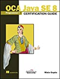#7: OCA Java SE Programmer I Certification Guide