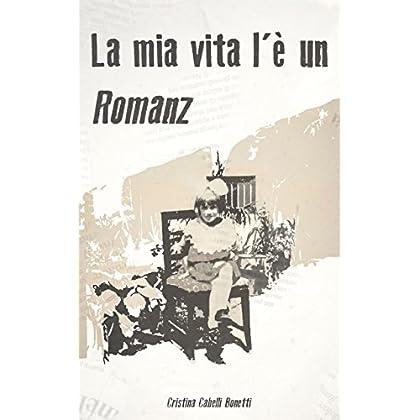 La Mia Vita L'é Un Romanz