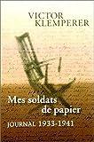 Mes soldats de papier. Journal 1933-1941
