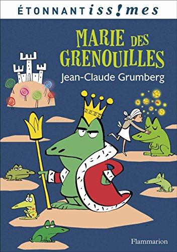 Marie des grenouilles par Jean-Claude Grumberg