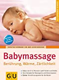 Babymassage. Berührung, Wärme, Zärtlichkeit