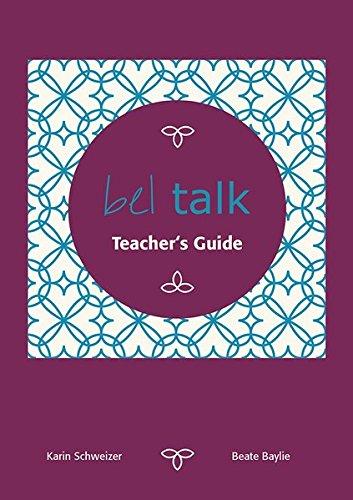 bel talk Conversation Practice Teacher's Guide: Zum Konversationskurs bel talk