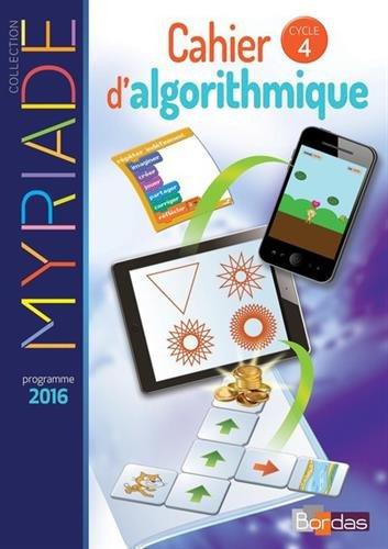 Mathématiques Cycle 4 Myriade : Cahier d'algorithmique de l'élève par From Bordas Editions
