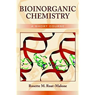 Bioinorganic Chemistry: A Short Course by Rosette M. Roat-Malone (2002-10-04)