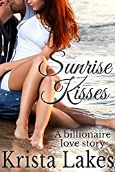 Sunrise Kisses: A Billionaire Love Story (The Kisses Series Book 7) (English Edition)