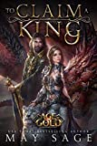 To Claim a King (Age of Gold Book 1) by May Sage
