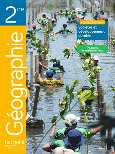 Géographie 2e Sociétés et développement durable : Livre de l'élève par Anne Gasnier-Jeannot, Fanny Maillo-Viel, Valérie Bodineau, Carole Davrou, Collectif
