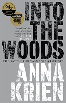 Into the Woods: The Battle for Tasmania's Forests von [Krien, Anna]