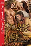 Two Tigers for Vicky [The Tigers of Texas 3] (Siren Publishing Menage Everlasting)