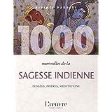 1000 merveilles de la sagesse indienne