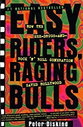 Easy Riders Raging Bulls: How the Sex-Drugs-And Rock 'N Roll Generation Saved Hollywood