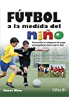 https://libros.plus/futbol-a-la-medida-del-nino-soccer-to-measure-of-the-child/