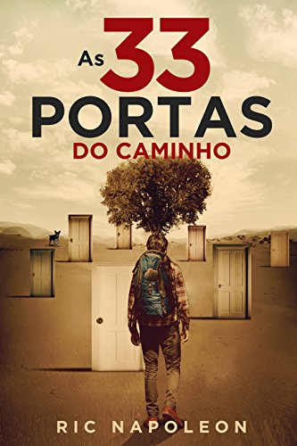 As 33 Portas do Caminho (Portuguese Edition) por Ric Napoleon