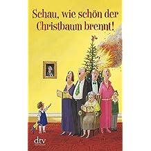 Schau, wie schön der Christbaum brennt!