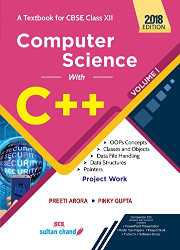 Computer Science With C++ - CBSE XII - Vol. 1: A Textbook for CBSE Class XII (2018-19 Session)